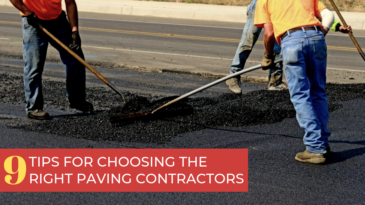 9 Tips For Choosing The Right Paving Contractors