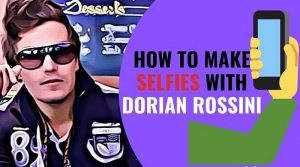 how to make selfies with Dorian Rossini